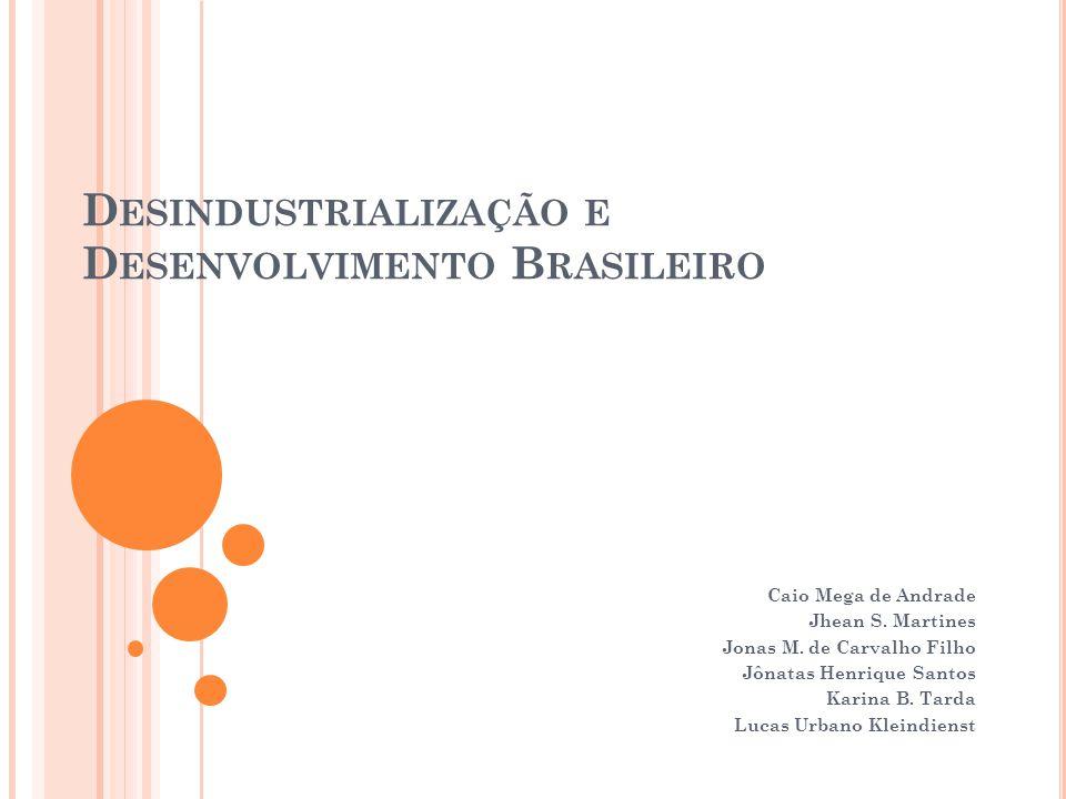 Desindustrialização e Desenvolvimento Brasileiro