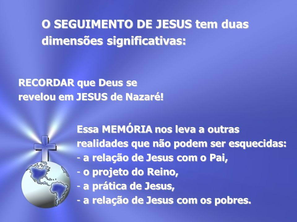 O SEGUIMENTO DE JESUS tem duas dimensões significativas: