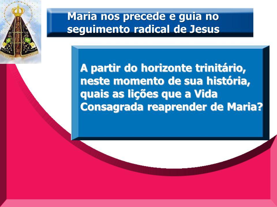 Maria nos precede e guia no seguimento radical de Jesus