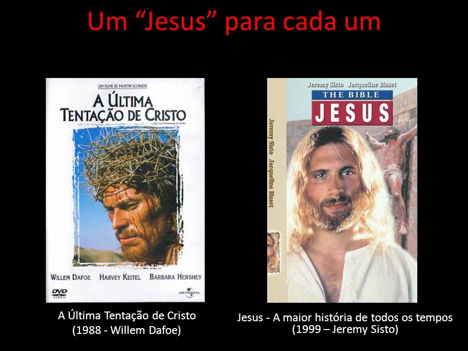 Um Jesus para cada um A Última Tentação de Cristo