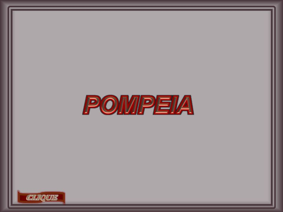 POMPEIA CLIQUE