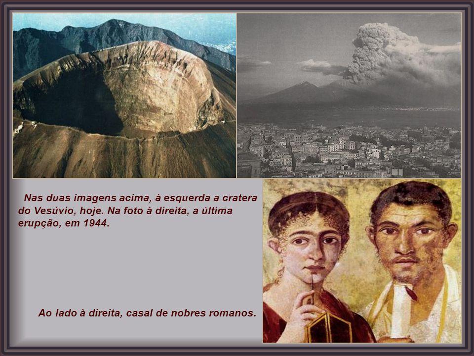 Nas duas imagens acima, à esquerda a cratera do Vesúvio, hoje