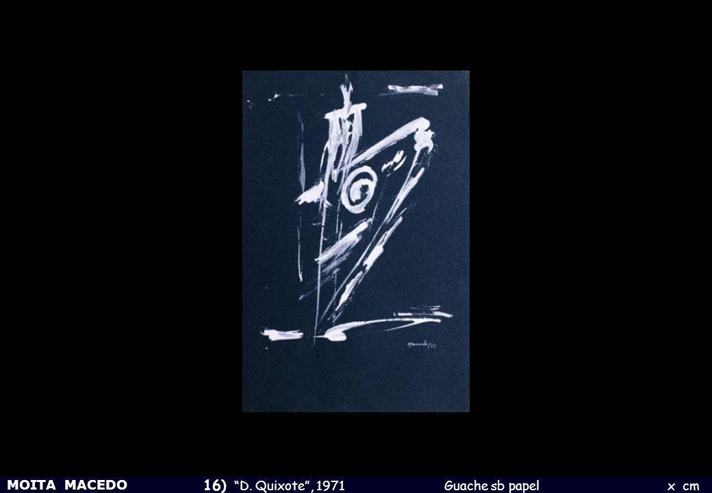 16) D. Quixote , 1971 Guache sb papel x cm