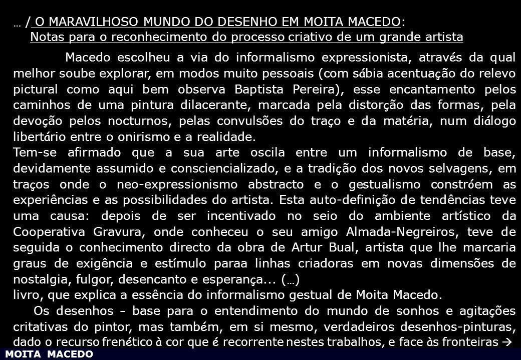 … / O MARAVILHOSO MUNDO DO DESENHO EM MOITA MACEDO: