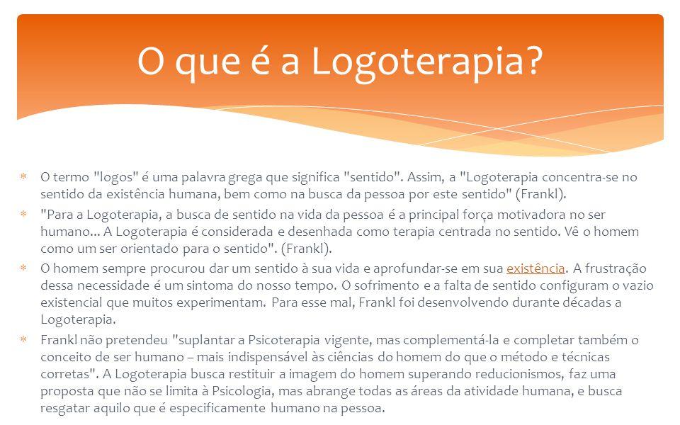 O que é a Logoterapia
