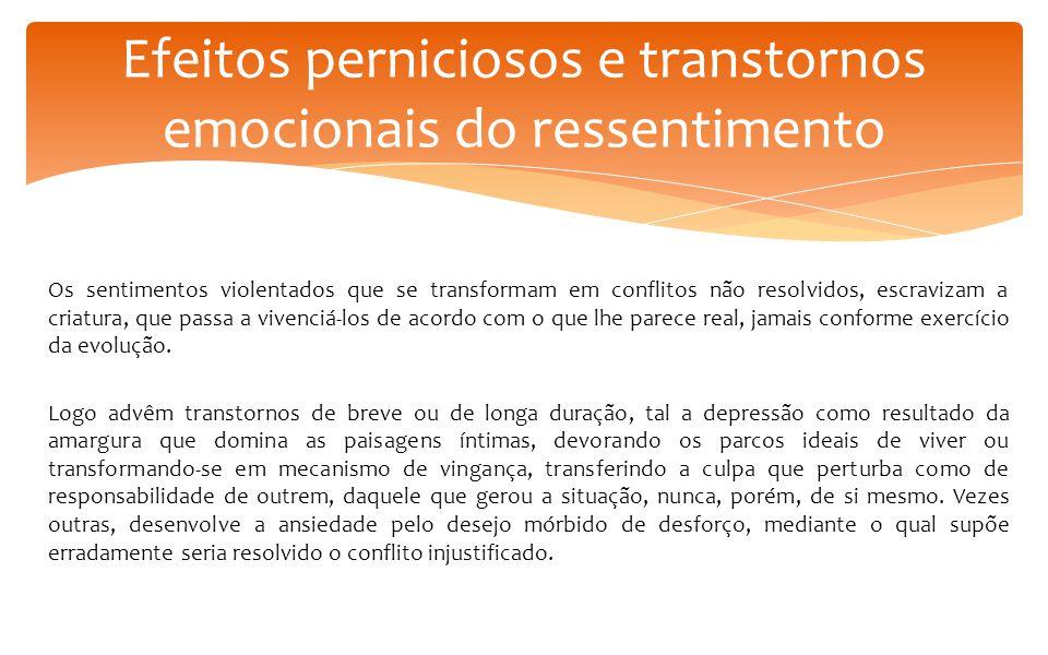 Efeitos perniciosos e transtornos emocionais do ressentimento