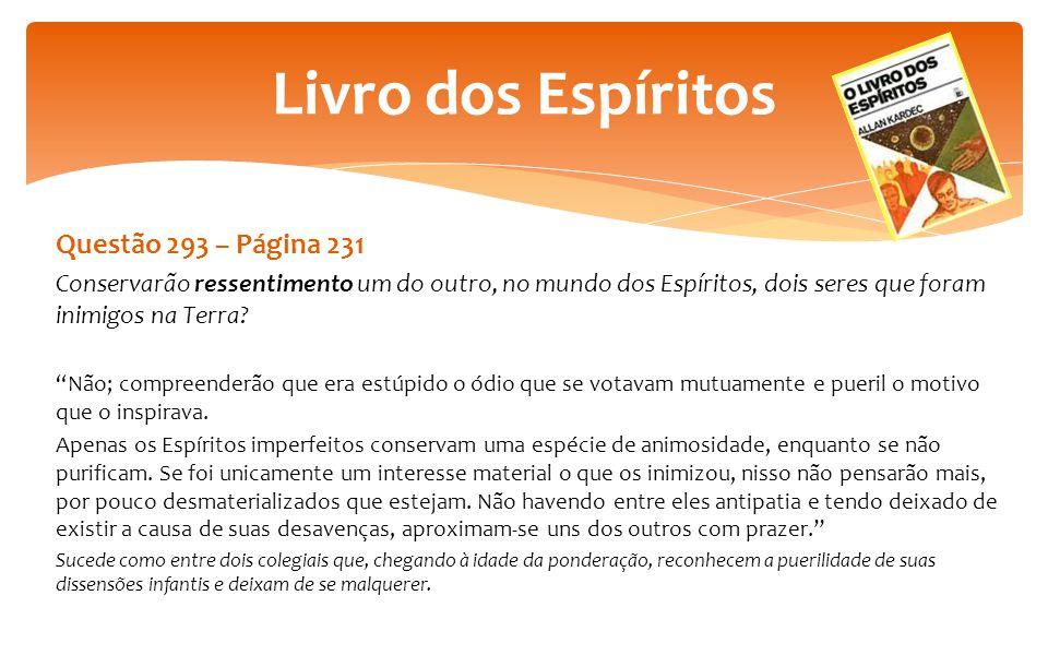 Livro dos Espíritos Questão 293 – Página 231