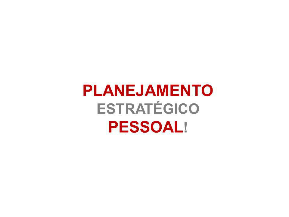 PLANEJAMENTO ESTRATÉGICO PESSOAL!