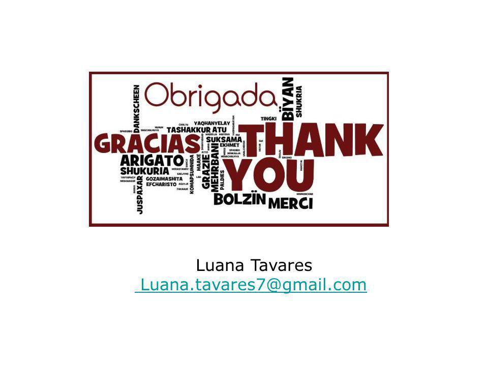 Tempo = 1 min Luana Tavares Luana.tavares7@gmail.com