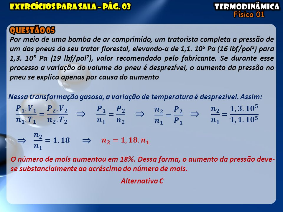 ⇒ ⇒ ⇒ ⇒ ⇒ Exercícios para sala – pág. 03 QUESTÃO 05