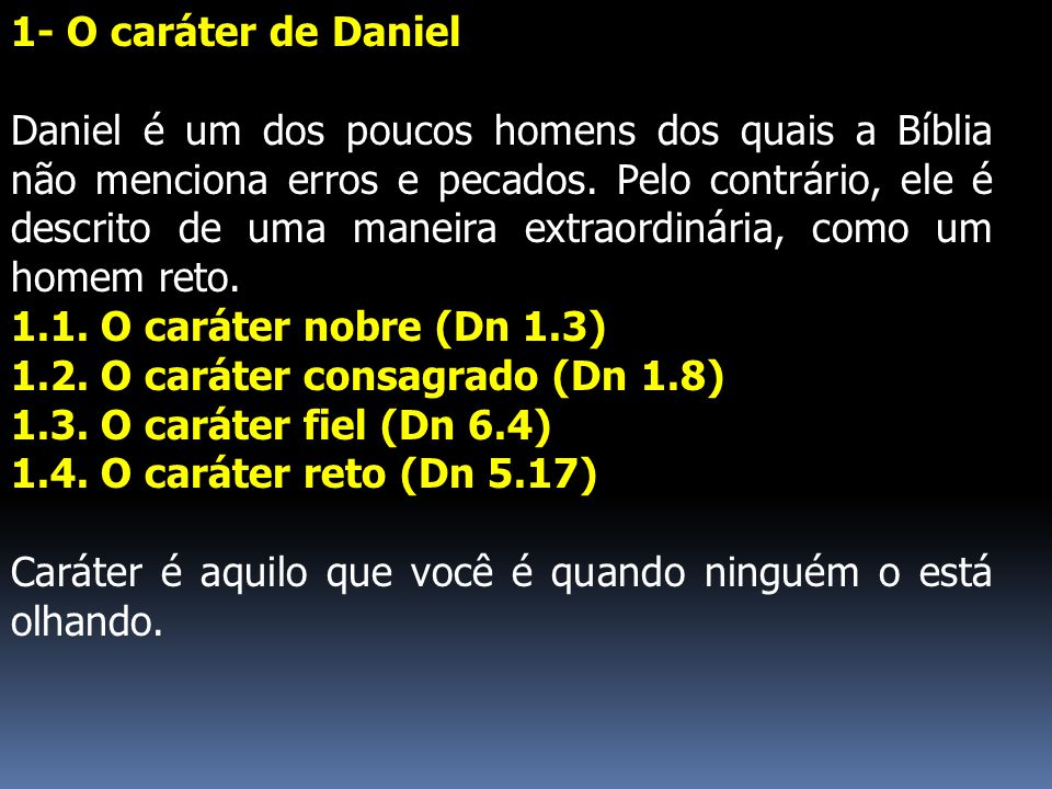 1- O caráter de Daniel