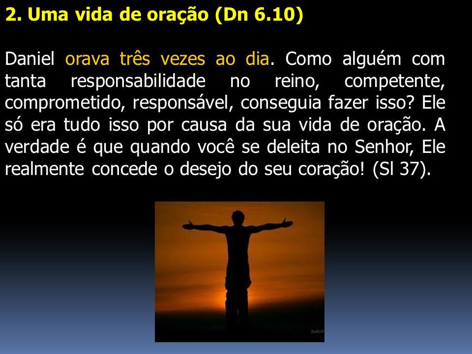 2. Uma vida de oração (Dn 6.10)