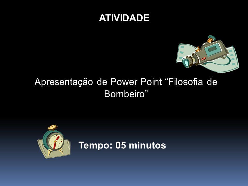 Apresentação de Power Point Filosofia de Bombeiro