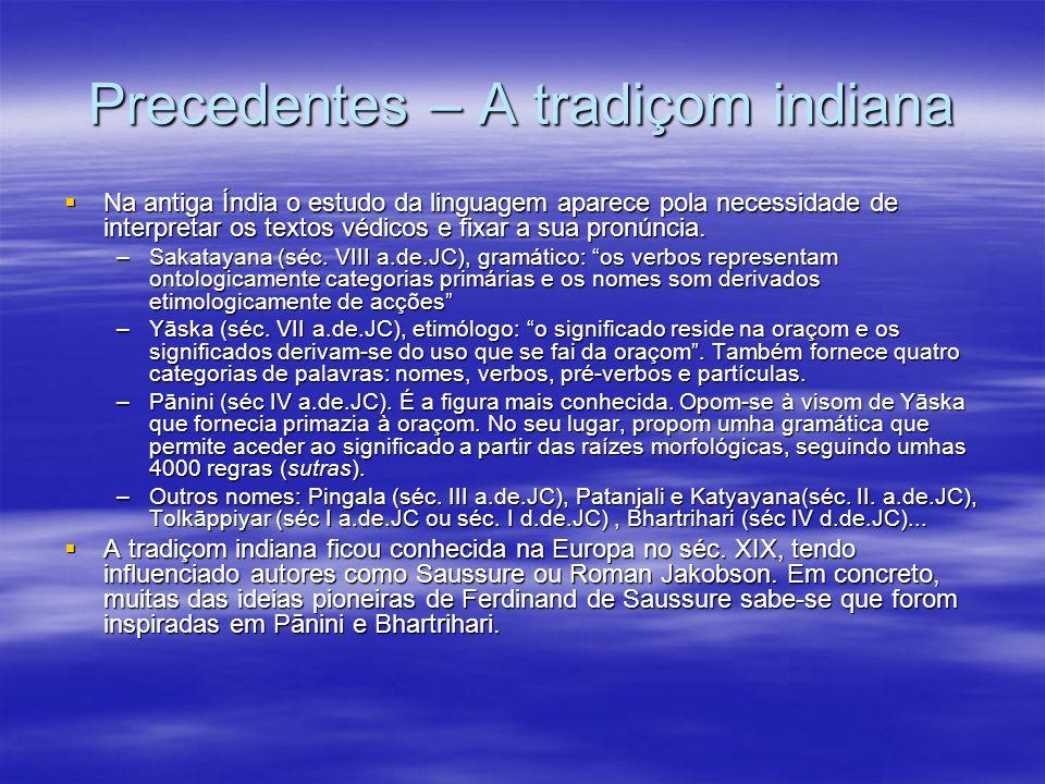 Precedentes – A tradiçom indiana