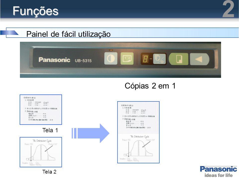2 Funções Painel de fácil utilização Cópias 2 em 1 Tela 1 Tela 2