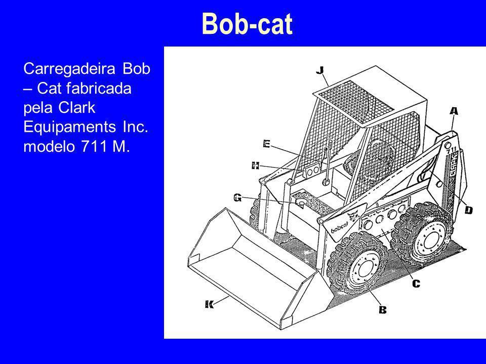 Bob-cat 4/2/2017 Carregadeira Bob – Cat fabricada pela Clark Equipaments Inc. modelo 711 M.