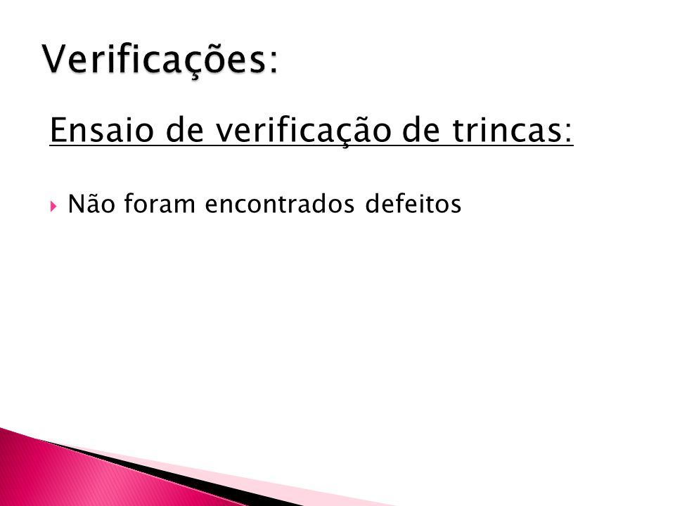 Verificações: Ensaio de verificação de trincas: