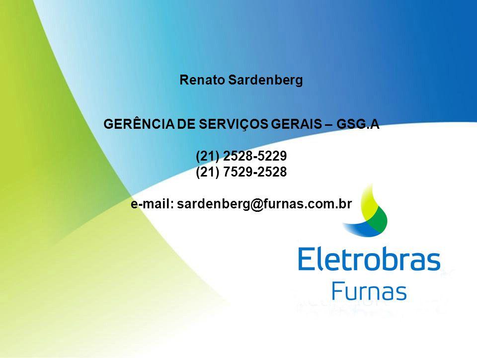 GERÊNCIA DE SERVIÇOS GERAIS – GSG.A e-mail: sardenberg@furnas.com.br