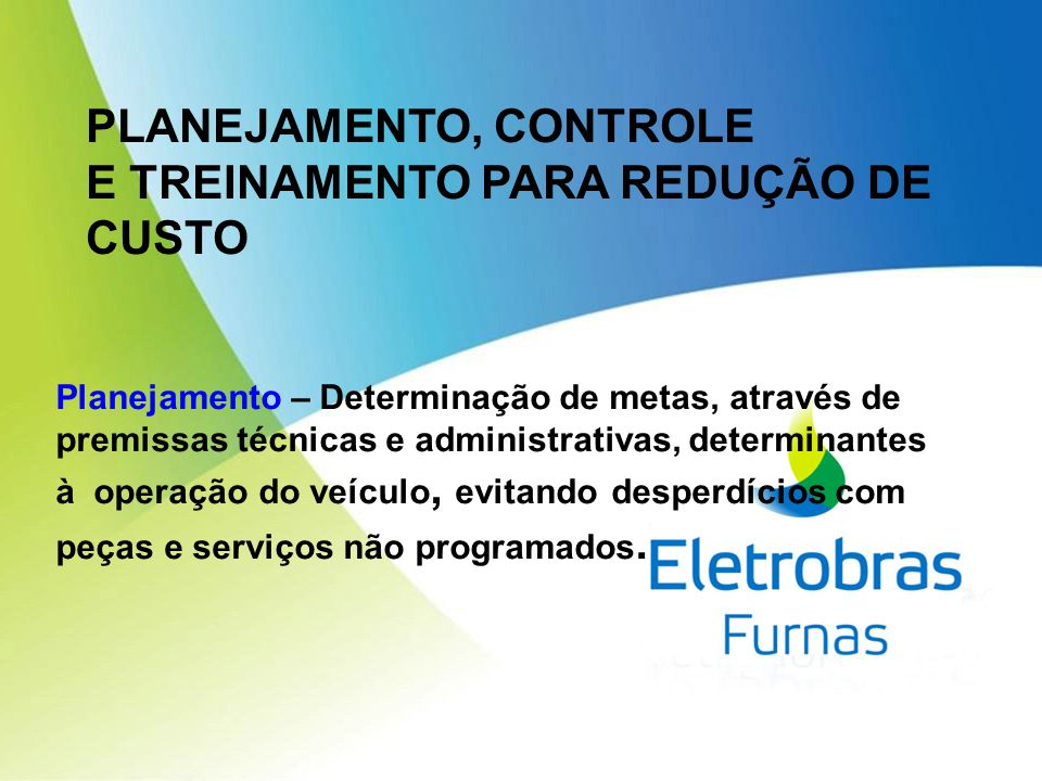PLANEJAMENTO, CONTROLE E TREINAMENTO PARA REDUÇÃO DE CUSTO