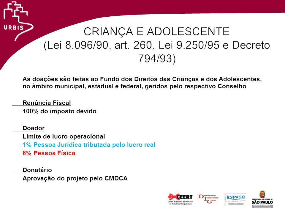 CRIANÇA E ADOLESCENTE (Lei 8. 096/90, art. 260, Lei 9