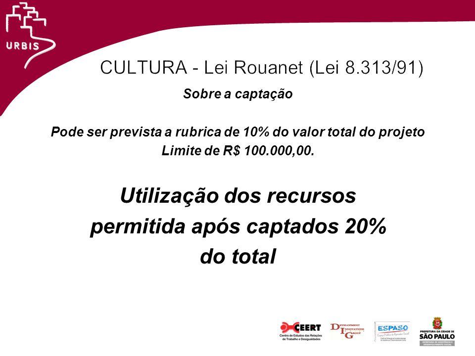 CULTURA - Lei Rouanet (Lei 8.313/91)