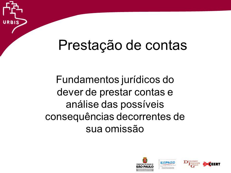 Prestação de contas Fundamentos jurídicos do dever de prestar contas e análise das possíveis consequências decorrentes de sua omissão.
