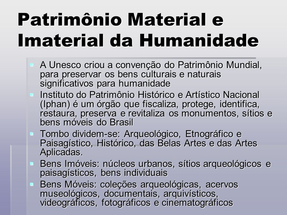 Patrimônio Material e Imaterial da Humanidade
