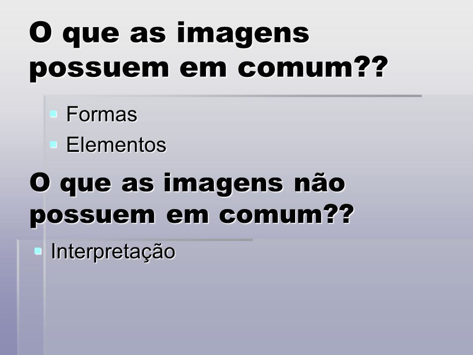 O que as imagens possuem em comum