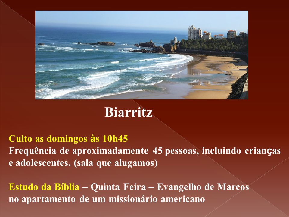 Biarritz Culto as domingos às 10h45