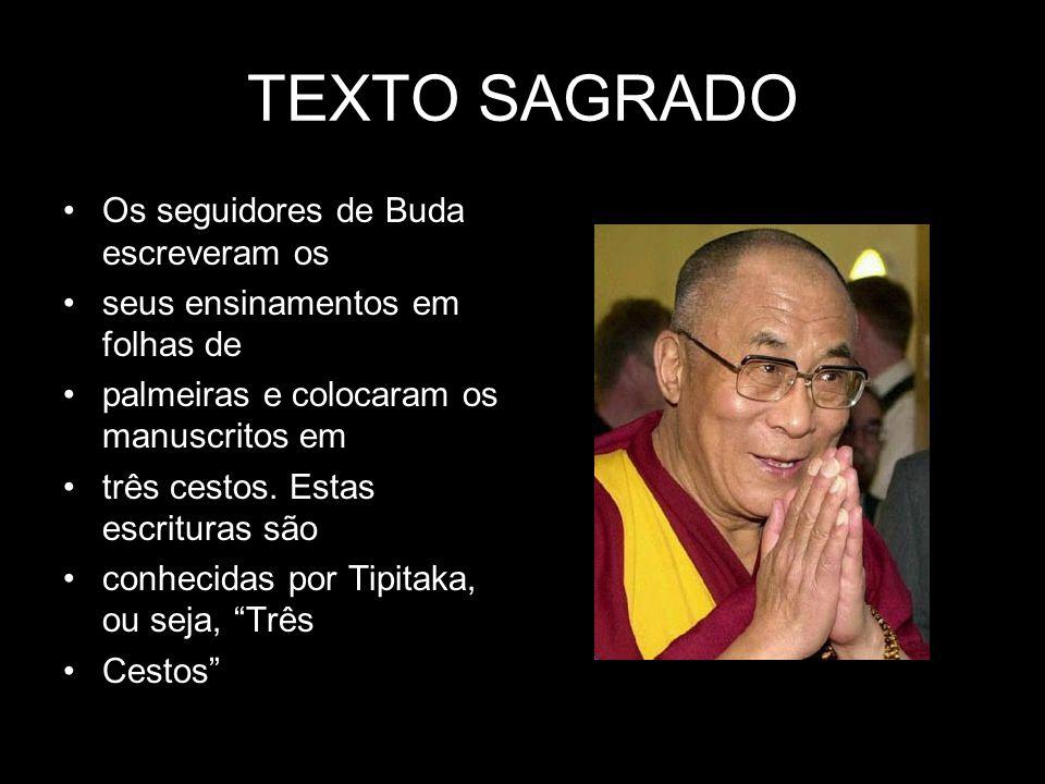 TEXTO SAGRADO Os seguidores de Buda escreveram os