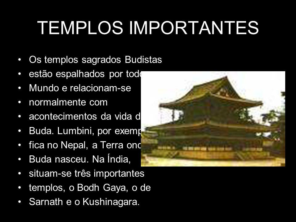 TEMPLOS IMPORTANTES Os templos sagrados Budistas