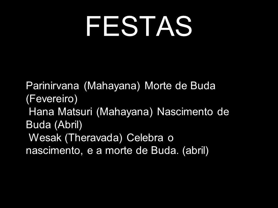 FESTAS Parinirvana (Mahayana) Morte de Buda (Fevereiro)