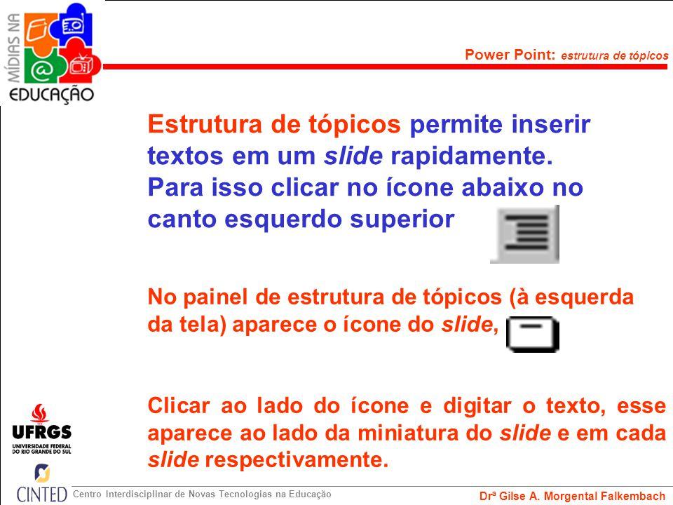 Estrutura de tópicos permite inserir textos em um slide rapidamente.