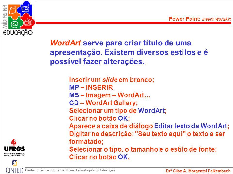 WordArt serve para criar título de uma
