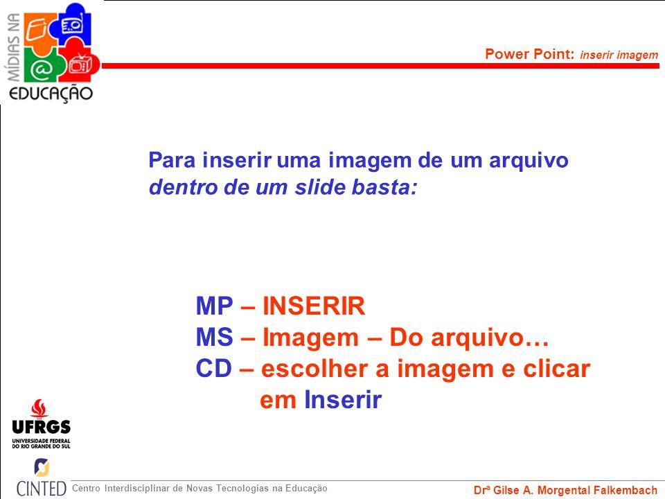 MS – Imagem – Do arquivo… CD – escolher a imagem e clicar em Inserir