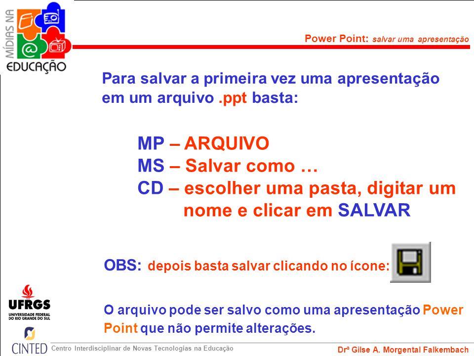 CD – escolher uma pasta, digitar um nome e clicar em SALVAR