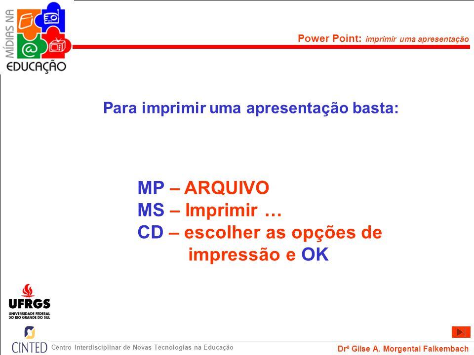 CD – escolher as opções de impressão e OK