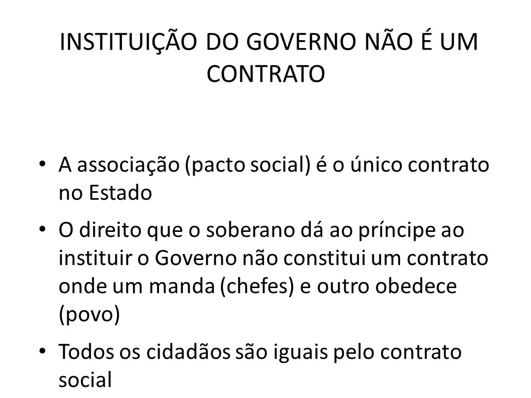 INSTITUIÇÃO DO GOVERNO NÃO É UM CONTRATO