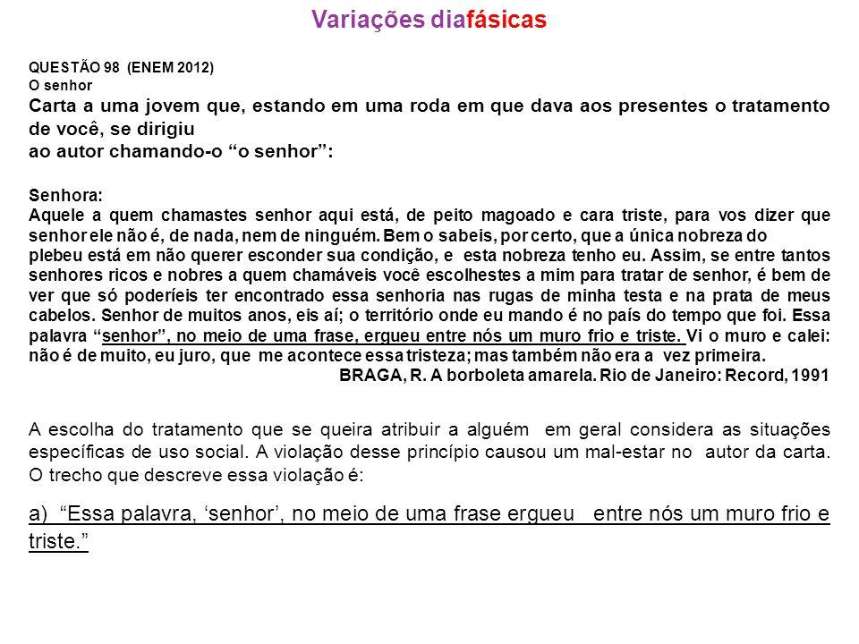 Variações diafásicas QUESTÃO 98 (ENEM 2012) O senhor.