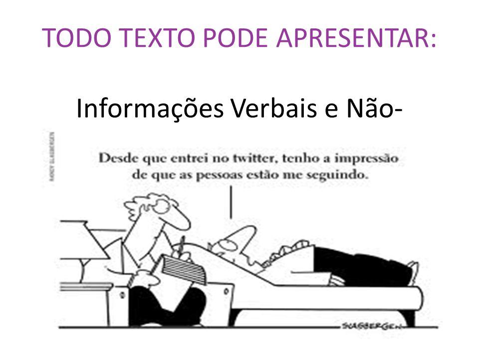 TODO TEXTO PODE APRESENTAR: Informações Verbais e Não-verbais