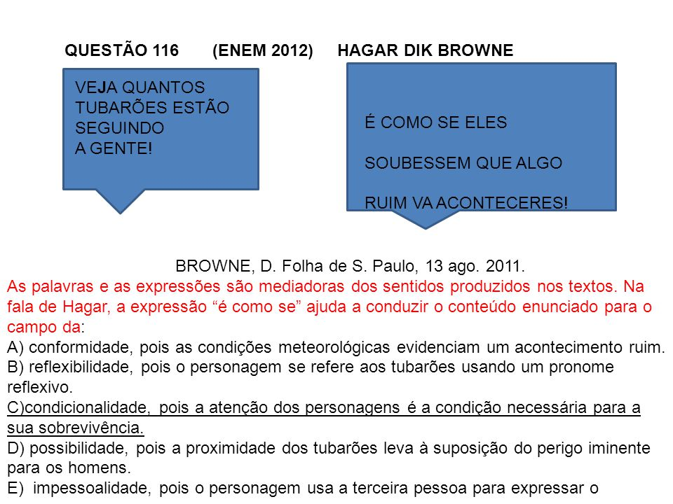 QUESTÃO 116 (ENEM 2012) HAGAR DIK BROWNE