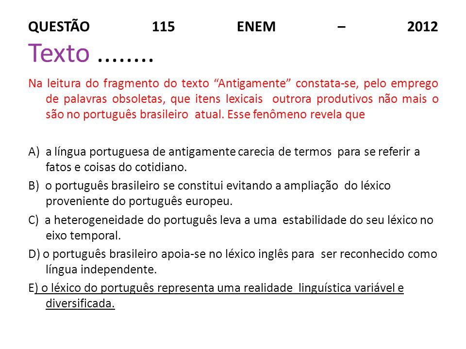 QUESTÃO 115 ENEM – 2012 Texto ........