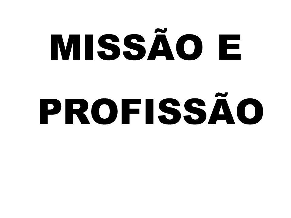 MISSÃO E PROFISSÃO