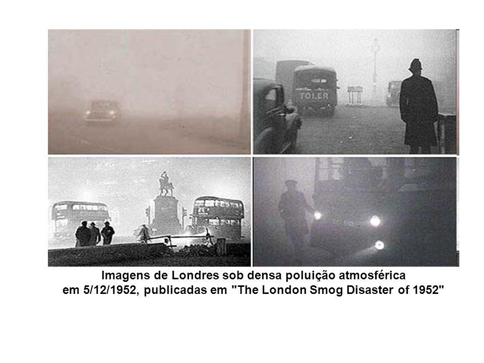 Imagens de Londres sob densa poluição atmosférica em 5/12/1952, publicadas em The London Smog Disaster of 1952