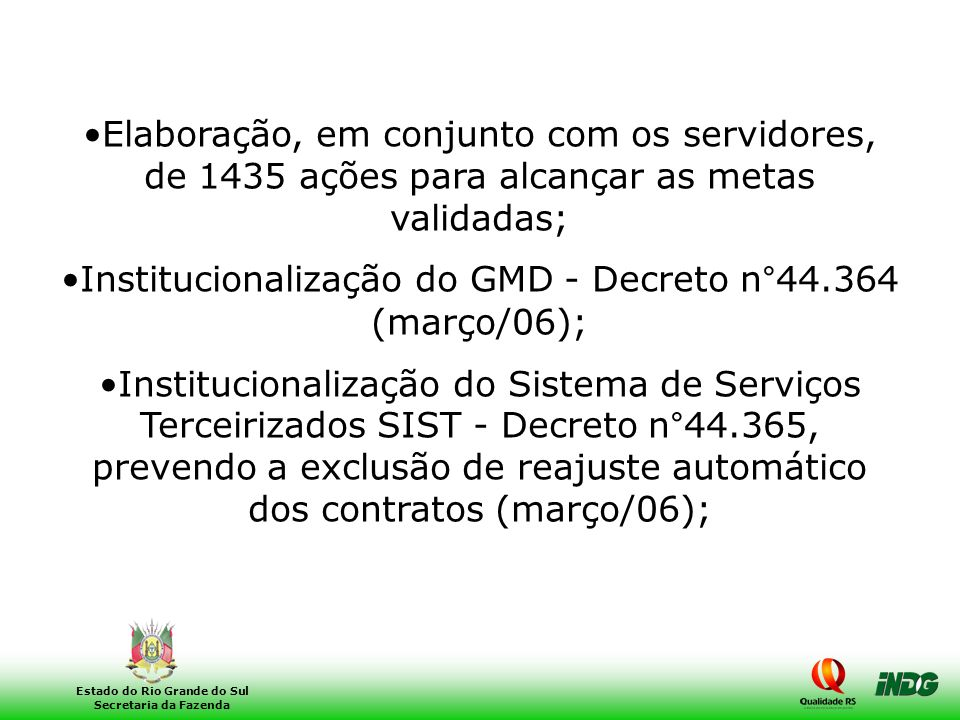 Institucionalização do GMD - Decreto n°44.364 (março/06);