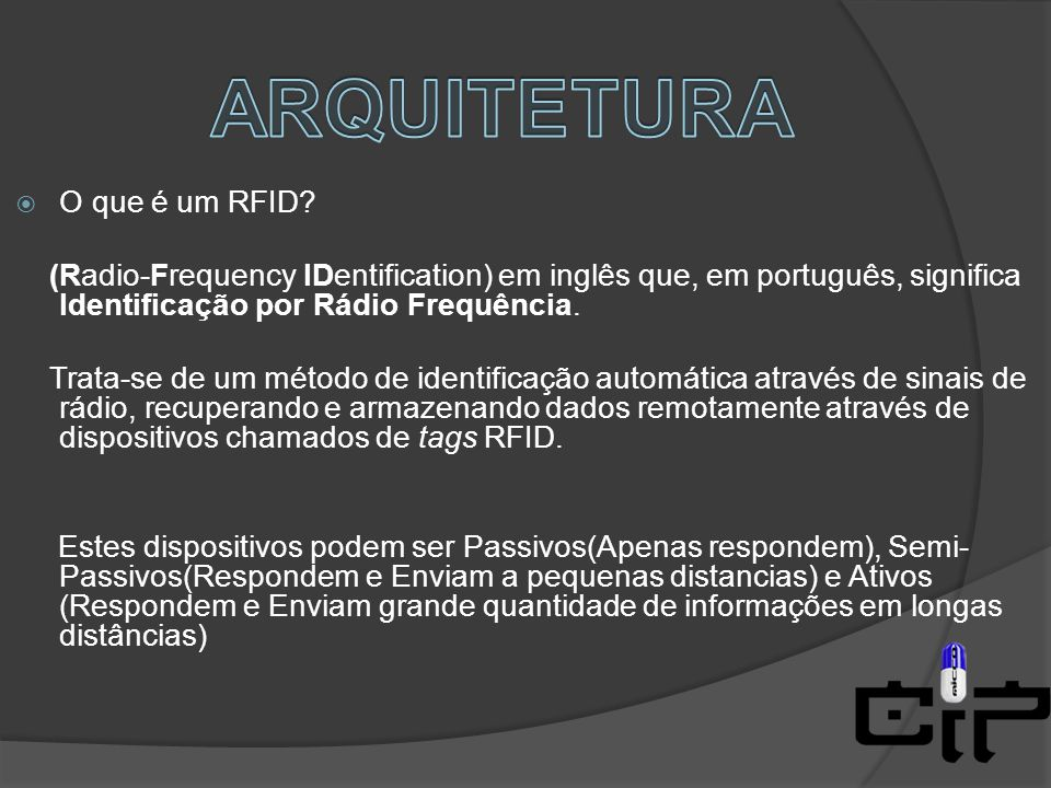 ARQUITETURA O que é um RFID