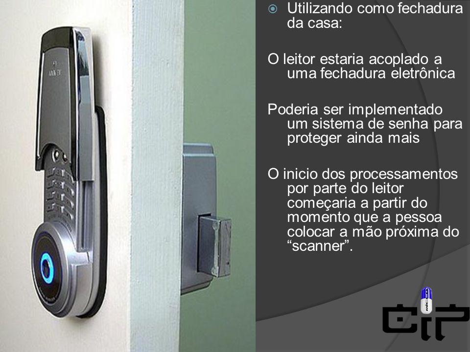 Utilizando como fechadura da casa: