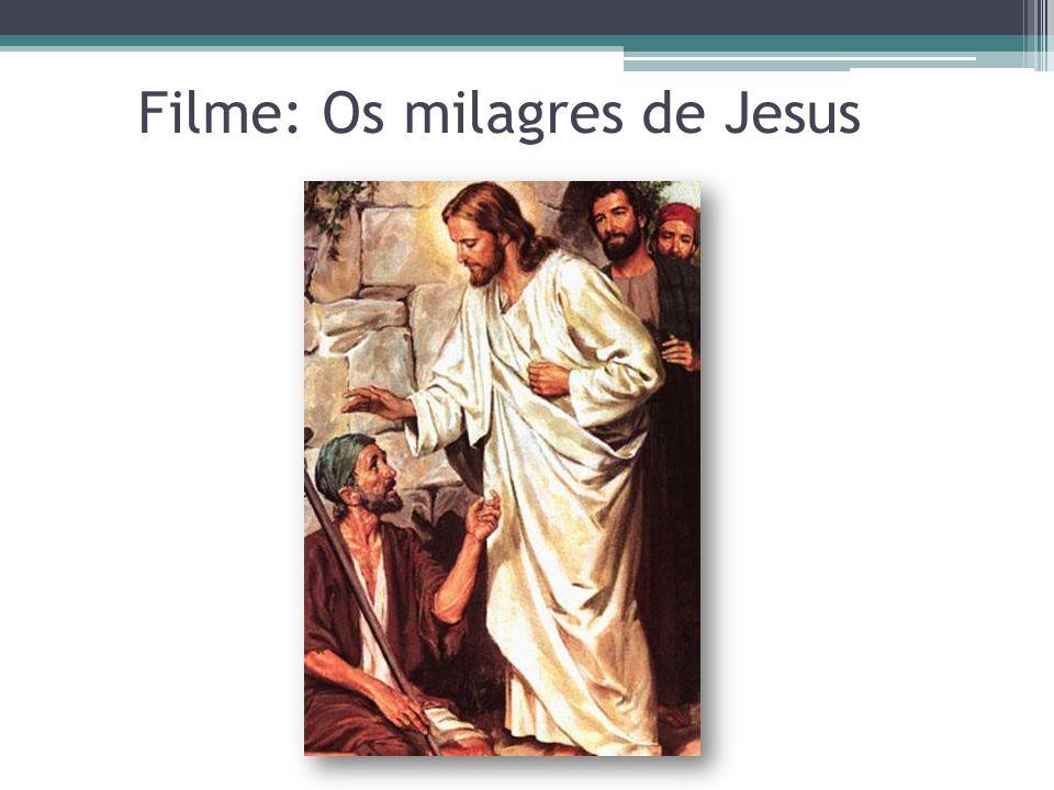 Filme: Os milagres de Jesus