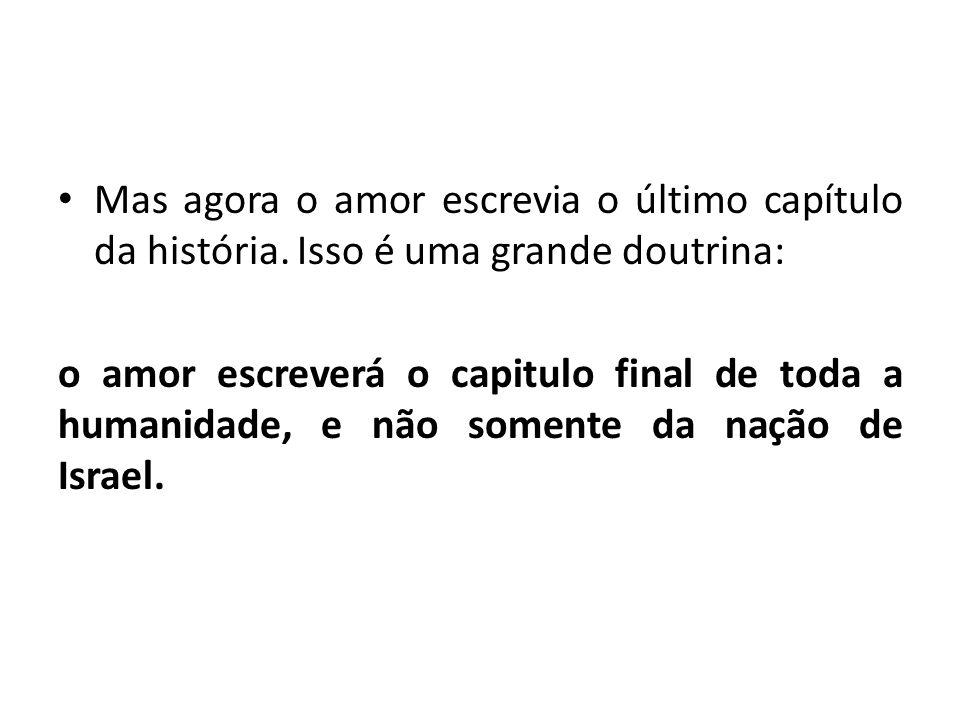 Mas agora o amor escrevia o último capítulo da história