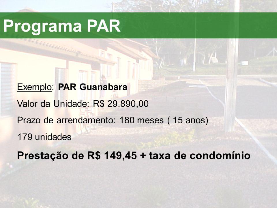 Programa PAR Prestação de R$ 149,45 + taxa de condomínio
